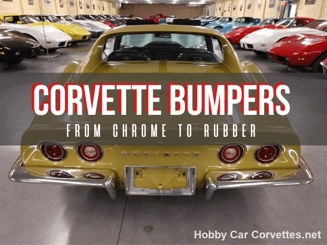 CORVETTE BUMPERS, FROM CHROME TO RUBBER